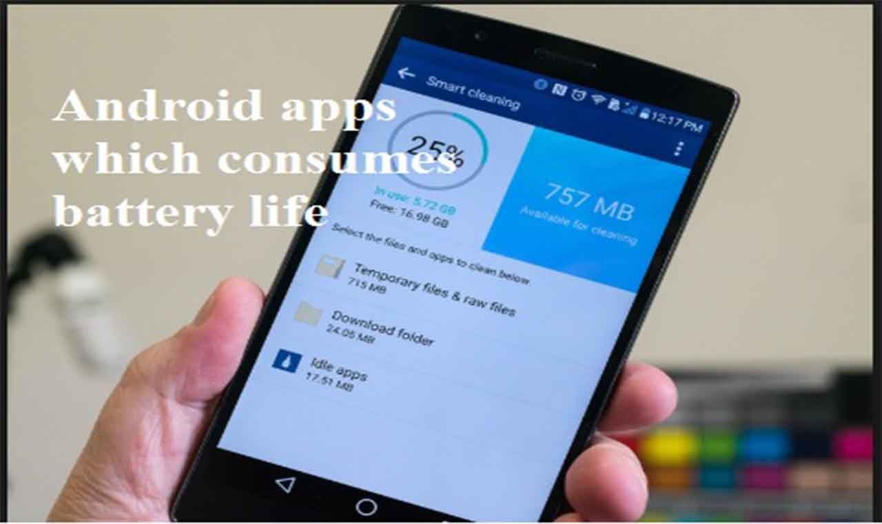 Android apps which that drains your battery life of your
